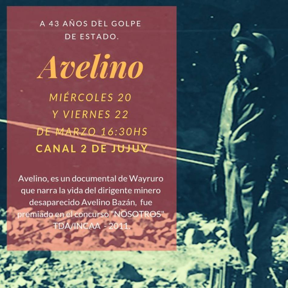 La tv jujeña emitirá documental sobre la vida del dirigente minero Avelino Bazán